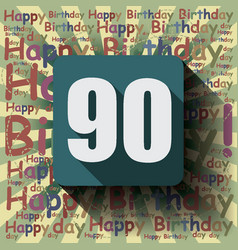 90 happy birthday background or card vector