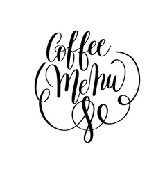 Coffee menu black and white hand written lettering vector