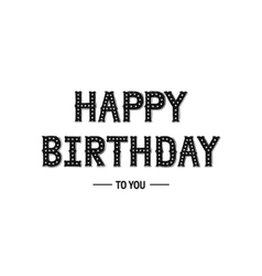 Happy birthday card with hand drawn lettering vector image vector image