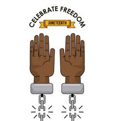 juneteenth day celebrate freedom slave image vector image