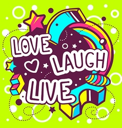colorful love laugh live quote on abstrac vector image