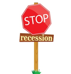 Sign to stop recession vector