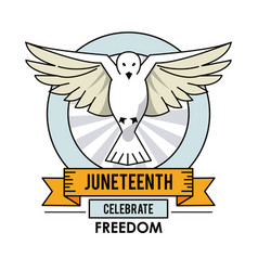 Juneteenth day dove fly celebrate freedom label vector