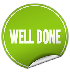 Well done round green sticker isolated on white vector