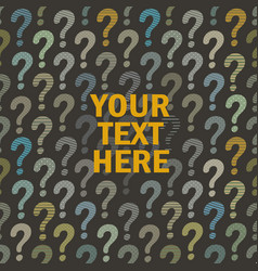 question mark background with place for your text vector image