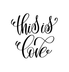 this is love black and white hand ink lettering vector image vector image