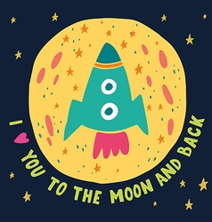 I love you to the moon and back vector
