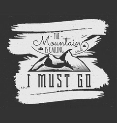 Mountain is calling adventure motivation vector