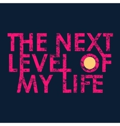 Next level typography t-shirt graphics vector image vector image