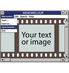 Our memories save forever vector