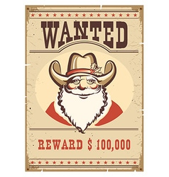 Wanted poster santa claus in cowboy hat on old vector