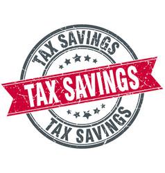 Tax savings round grunge ribbon stamp vector