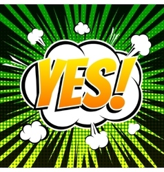 Yes comic book bubble text retro style vector image