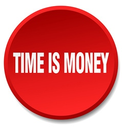 Time is money red round flat isolated push button vector