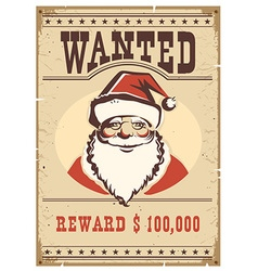 Wanted poster santa claus on old paper card vector