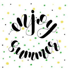 enjoy summer lettering vector image