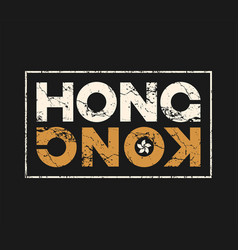 Hong kong t-shirt and apparel design with grunge vector