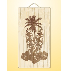 surfboard hibscus flowers and palm tree on wood vector image