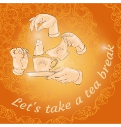 Cup hands and words Let s take a tea break vector image
