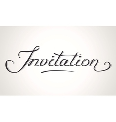 Invitation hand-lettering vector image