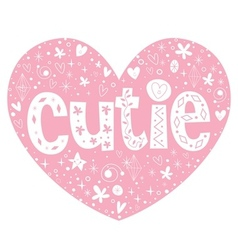 cutie heart shaped lettering design vector image vector image