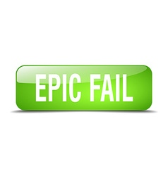 Epic fail green square 3d realistic isolated web vector