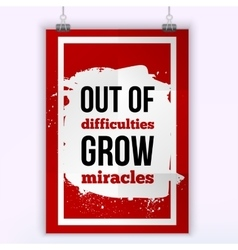 Out of difficulties grow miracles simple vector