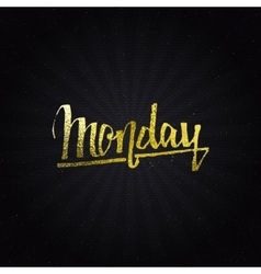 Monday - calligraphic phrase written in gold vector