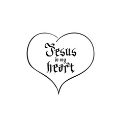 Bible lettering christian art jesus in my heart vector