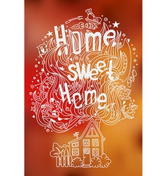 Hand drawn doodled slogan with symbols of home vector