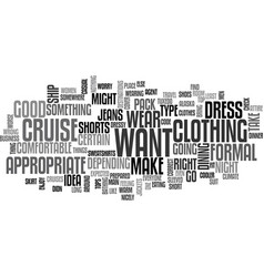 what to wear on a cruise text word cloud concept vector image