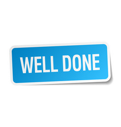Well done blue square sticker isolated on white vector