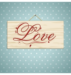 Love script on wood vector