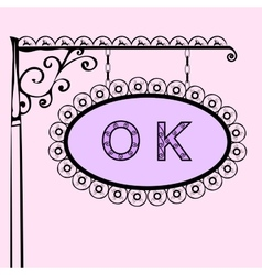 Ok retro vintage street sign vector