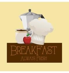 breakfast always fresh nutrition vitamins poster vector image