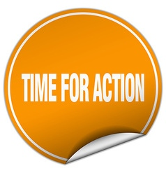 Time for action round orange sticker isolated on vector