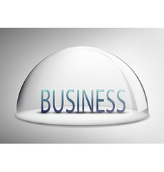 Word business is under a glass dome vector