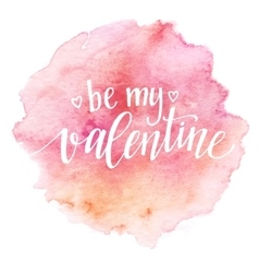 Watercolor valentines day card lettering be my vector
