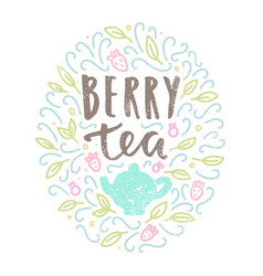 berry tea hand drawn lettering and doodles vector image vector image