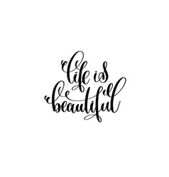 life is beautiful hand written lettering positive vector image vector image