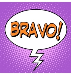 The word bravo in a comic bubble vector