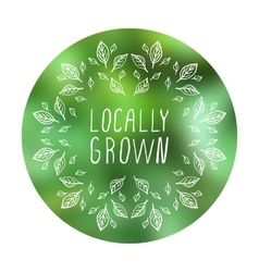 Locally grown - product label on blurred vector