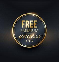 Free premium access golden label design vector