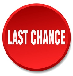 Last chance red round flat isolated push button vector