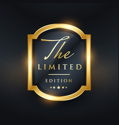 limited edition premium golden label design vector image