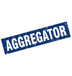Square grunge blue aggregator stamp vector