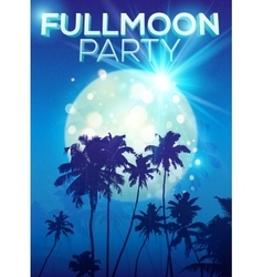 Full moon party poster template with dark palms vector