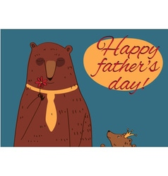 Daddy Bear Happy Fathers Day vector image