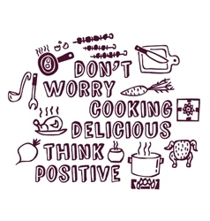 Cooking poster positive think and objects ink vector image