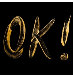 Hand-lettering ok on a black background vintage vector image